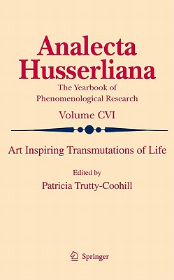 Art Inspiring Transmutations of Life By Trutty-Coohill, Patricia (EDT)
